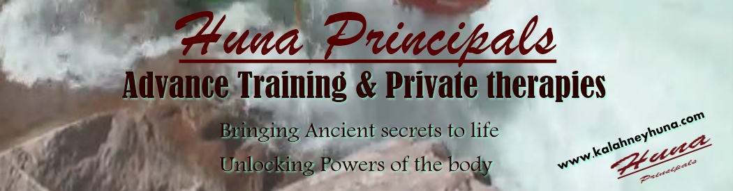 Ancient Huna Principals Advanced Training and Private therapies